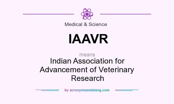 What does IAAVR mean? It stands for Indian Association for Advancement of Veterinary Research