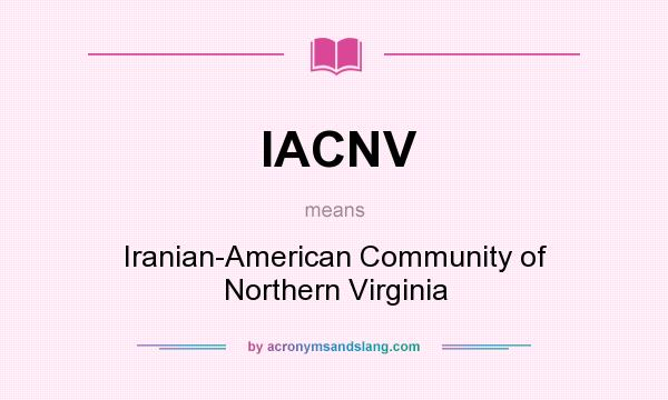 What does IACNV mean? It stands for Iranian-American Community of Northern Virginia