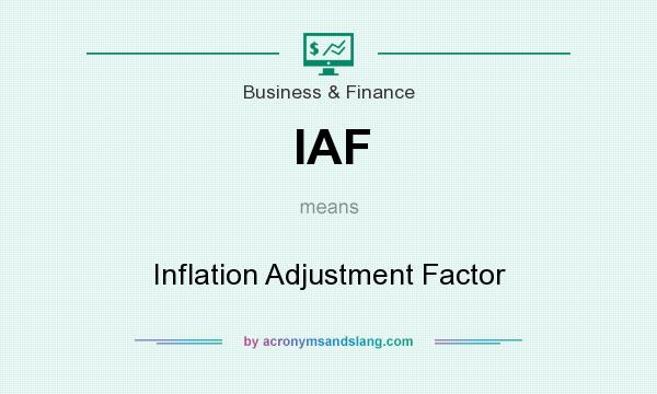 What does IAF mean? It stands for Inflation Adjustment Factor