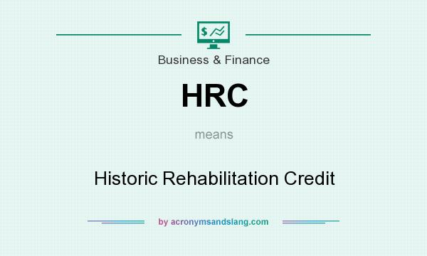 What does HRC mean? It stands for Historic Rehabilitation Credit