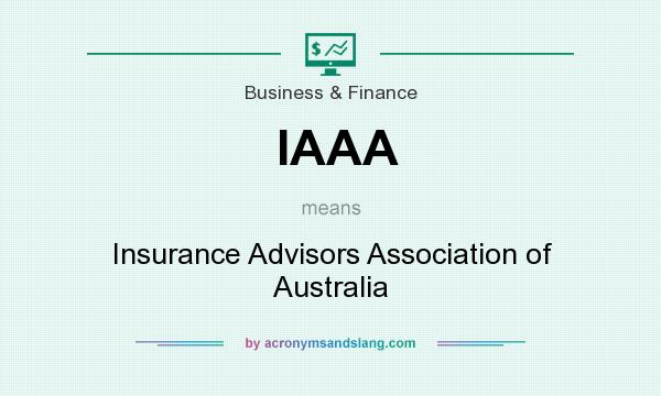 What does IAAA mean? It stands for Insurance Advisors Association of Australia