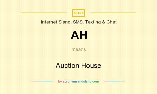 What does AH mean? It stands for Auction House
