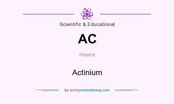 What does AC mean? It stands for Actinium