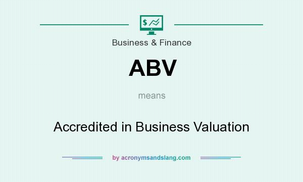 What does ABV mean? It stands for Accredited in Business Valuation