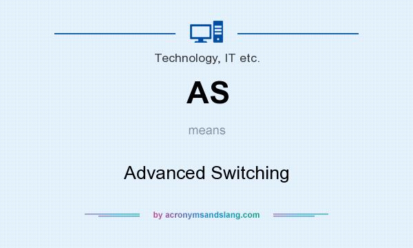 What does AS mean? It stands for Advanced Switching