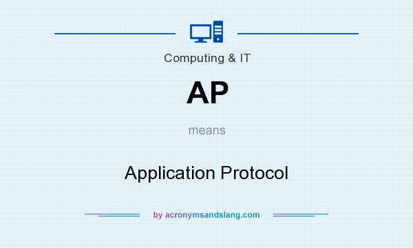 What does AP mean? It stands for Application Protocol