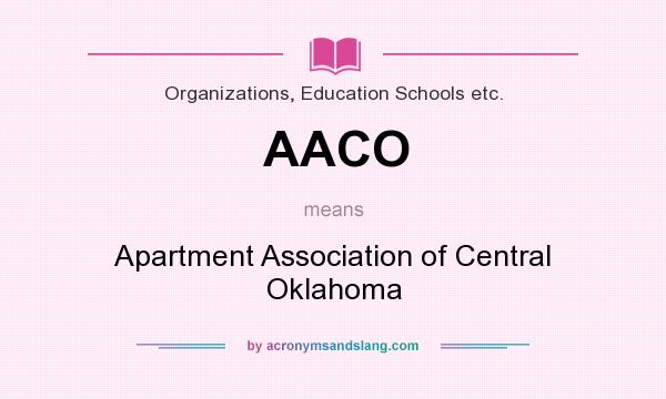What does AACO mean? It stands for Apartment Association of Central Oklahoma