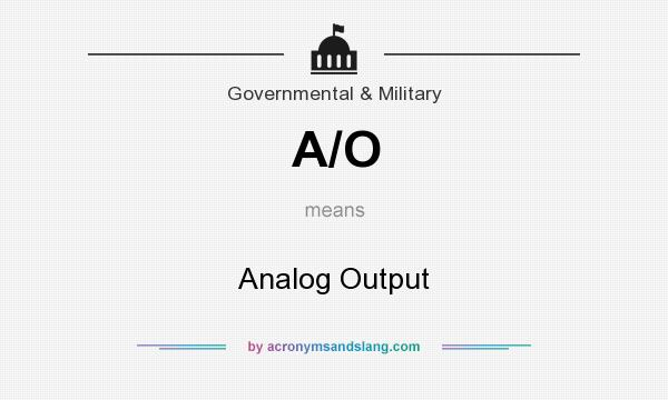 What does A/O mean? It stands for Analog Output