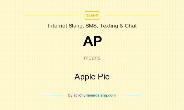 What does AP mean? It stands for Apple Pie