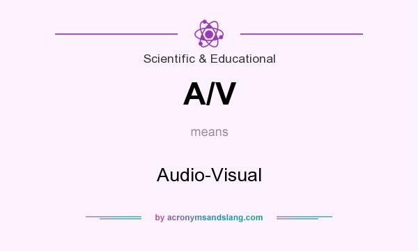 What does A/V mean? It stands for Audio-Visual