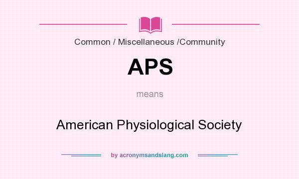 What does APS mean? It stands for American Physiological Society