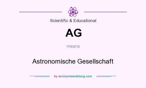 What does AG mean? It stands for Astronomische Gesellschaft
