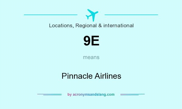 What does 9E mean? It stands for Pinnacle Airlines