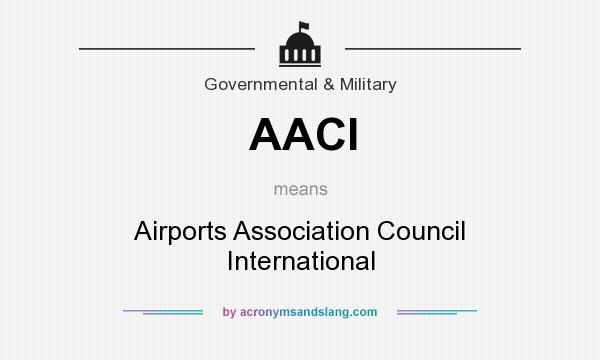 What does AACI mean? It stands for Airports Association Council International