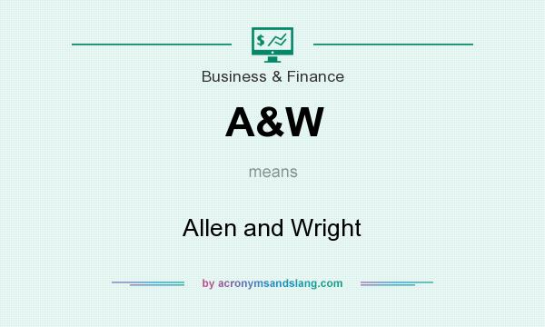 What does A&W mean? It stands for Allen and Wright