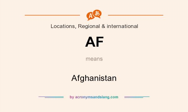 What does AF mean? It stands for Afghanistan