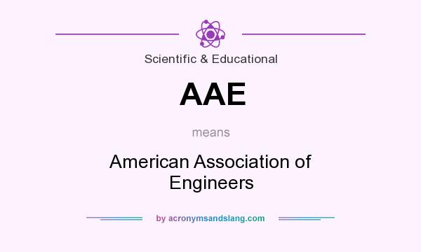 What does AAE mean? It stands for American Association of Engineers