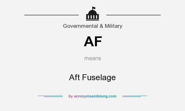What does AF mean? It stands for Aft Fuselage