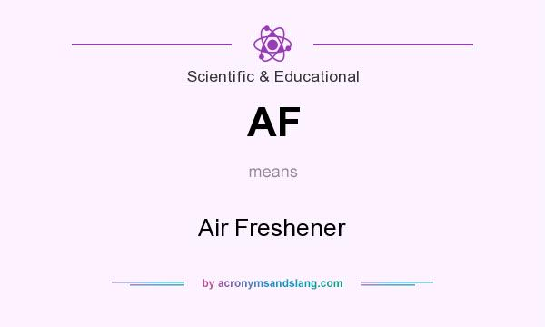 What does AF mean? It stands for Air Freshener