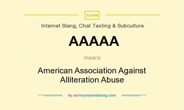 AAAAA - American Association Against Alliteration Abuse in ...