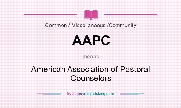 What does AAPC mean? It stands for American Association of Pastoral Counselors