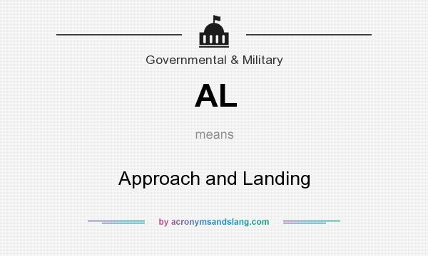 What does AL mean? It stands for Approach and Landing