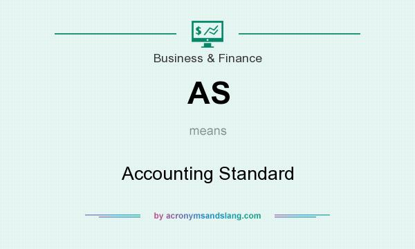 What does AS mean? It stands for Accounting Standard
