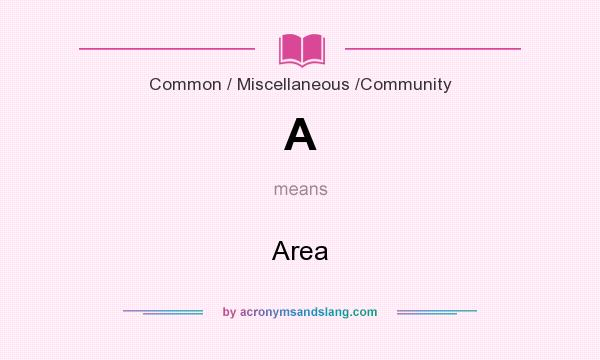 What does A mean? It stands for Area