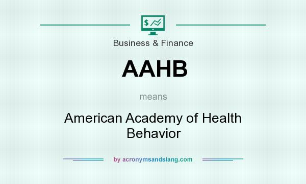 What does AAHB mean? It stands for American Academy of Health Behavior