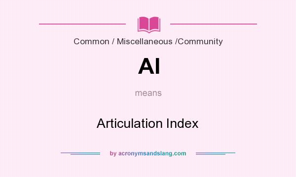 What does AI mean? It stands for Articulation Index