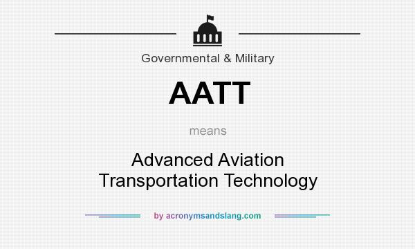 What does AATT mean? It stands for Advanced Aviation Transportation Technology