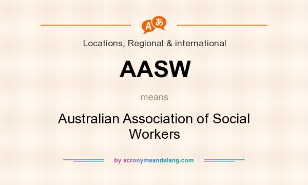 What does AASW mean? It stands for Australian Association of Social Workers
