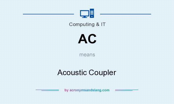 What does AC mean? It stands for Acoustic Coupler