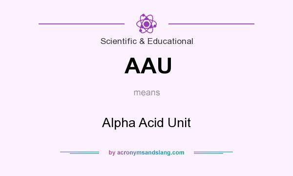 What does AAU mean? It stands for Alpha Acid Unit