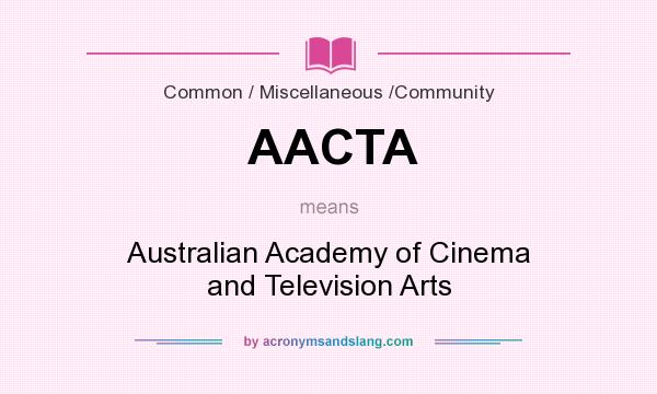 What does AACTA mean? It stands for Australian Academy of Cinema and Television Arts