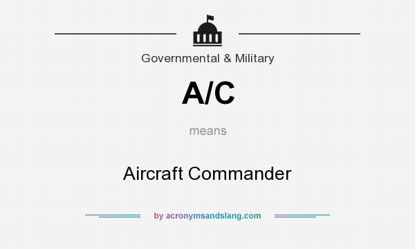 What does A/C mean? It stands for Aircraft Commander