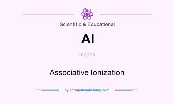What does AI mean? It stands for Associative Ionization