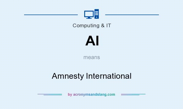 What does AI mean? It stands for Amnesty International
