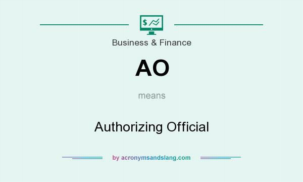 What does AO mean? It stands for Authorizing Official
