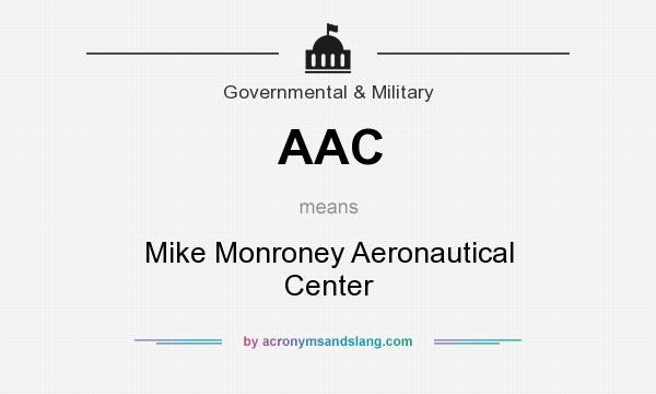 What does AAC mean? It stands for Mike Monroney Aeronautical Center
