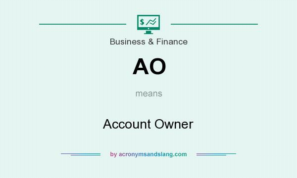 What does AO mean? It stands for Account Owner
