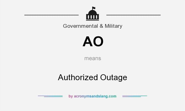 What does AO mean? It stands for Authorized Outage