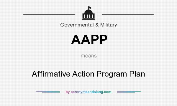 What does AAPP mean? It stands for Affirmative Action Program Plan