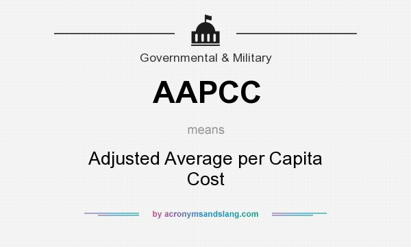 What does AAPCC mean? It stands for Adjusted Average per Capita Cost