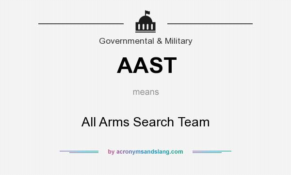 What does AAST mean? It stands for All Arms Search Team