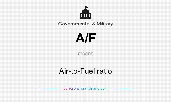 What does A/F mean? It stands for Air-to-Fuel ratio