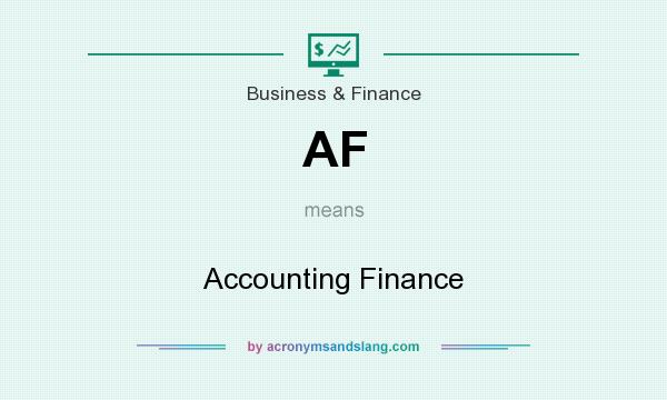 What does AF mean? It stands for Accounting Finance