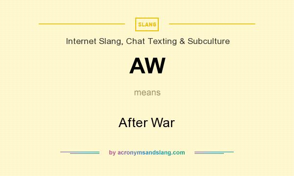 What does AW mean? It stands for After War