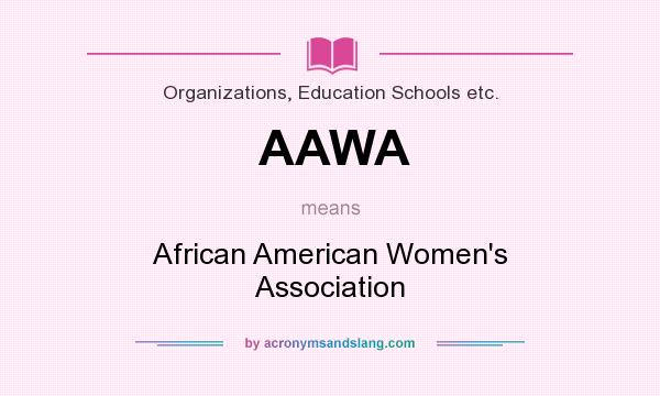 What does AAWA mean? It stands for African American Women`s Association