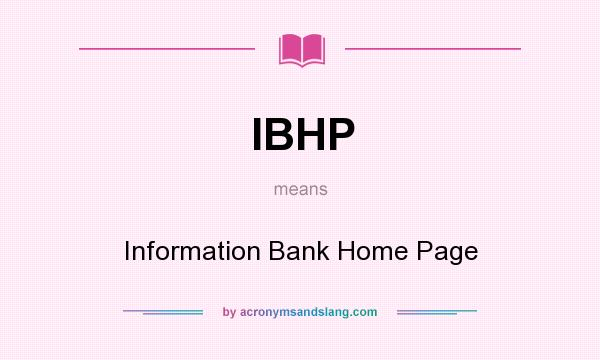 What does IBHP mean? It stands for Information Bank Home Page